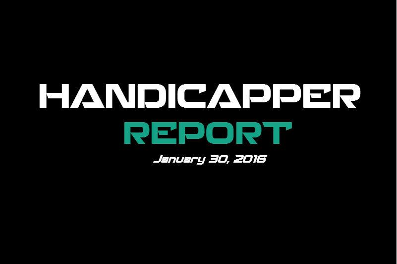 Handicapper Report January 30, 2016 + Pistons vs. Raptors Free Pick