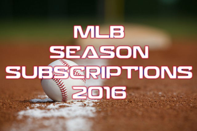 Early Bird MLB Season Subscribtions 2016