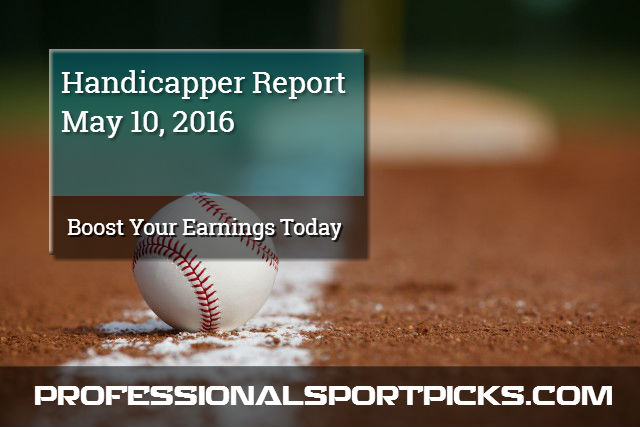 Profit Surge On The Bases - Handicapper Report May 10, 2016