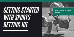 How To Win At Sports Betting - Expert Sports Betting Tips