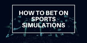 How To Bet on Sports Sims – Simulation Sports Handicapping Tips